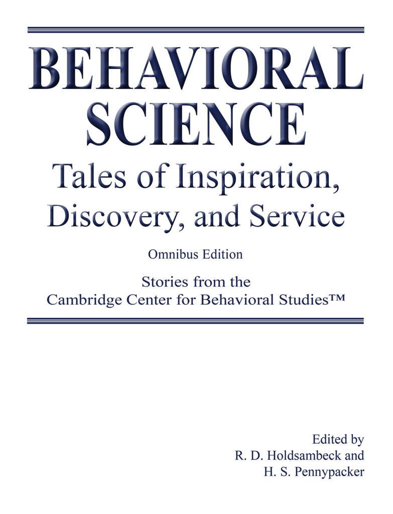 Behavioral Science: Tales of Inspiration, Discovery, and Service - Omnibus  Edition