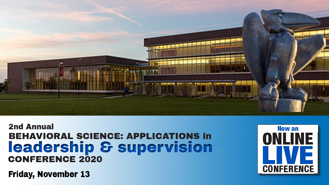 Behavioral Science: Applications in Leadership & Supervision Conference 2020