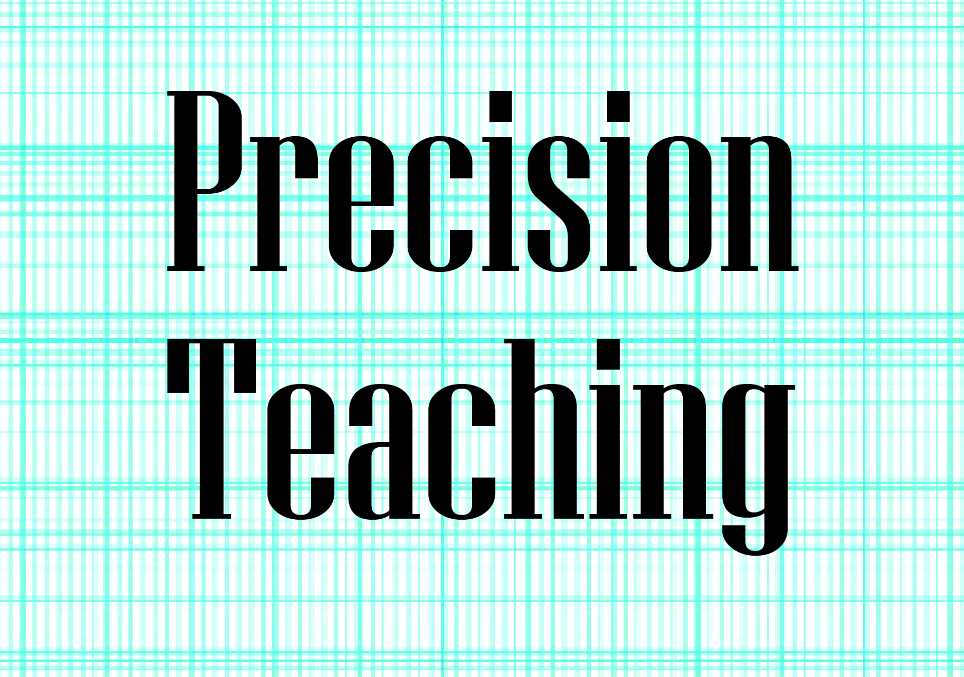 Precision Teaching