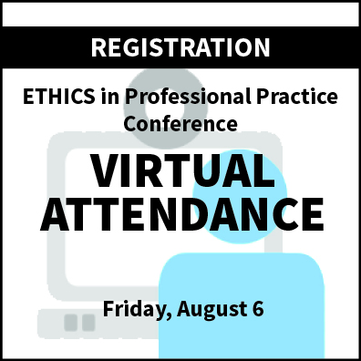 VIRTUAL ATTENDANCE ETHICS CONFERENCE 2021